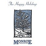 Monroe Crossing The Happy Holidays