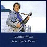 Lightnin' Welles Shake 'em On Down