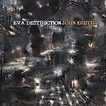 John Kruth Eva Destruction