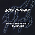 Mike Jimenez The Power Project II The Covers