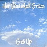 Her Vanished Grace Get Up