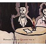 Howard Fishman Quartet Howard Fishman Quartet Vol.ii