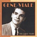 Gene Viale Gene Viale The Early Years