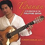 Florante Aguilar Tipanan - A Celebration Of The Philippine Guitar