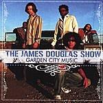 The James Douglas Show Garden City Music
