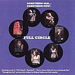 Full Circle Something Old...something New