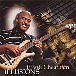 Frank Cheatham Jr. Illusions