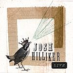 Josh Hilliker Josh Hilliker Live