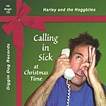Harley & The Hoggbites Calling In Sick At Christmas Time (Single)