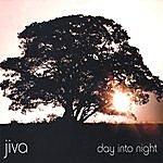 Jiva Day Into Night