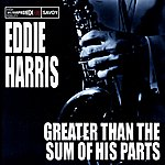 Eddie Harris Greater Than The Sum Of His Parts