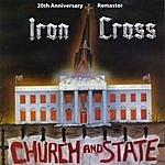 Iron Cross Church And State - 20th Anniversary Remaster