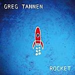 Greg Tannen Rocket