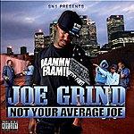 Joe Grind Not Your Average Joe (Parental Advisory)