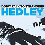 Hedley Don't Talk To Strangers (Single)