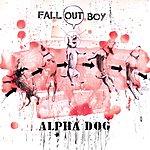 Fall Out Boy Alpha Dog (Single)