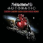 Tokio Hotel Automatic (Cherry Cherry Boom Boom Radio Remix)