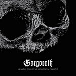 Gorgoroth Quantos Possunt Ad Satanitatem Trahunt