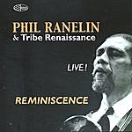 Phil Ranelin Reminiscence - Phil Ranelin & Tribe Renaissance Live