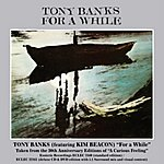 Tony Banks For A While (Single)