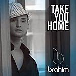 Brahim Take You Home (Single)