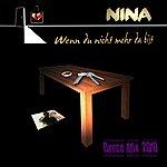 Nina Wenn Du Nicht Mehr Da Bist (Dance Mix Version 2010)