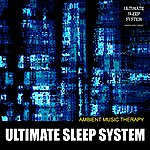 Ambient Music Therapy Ultimate Sleep System