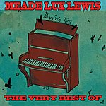 Meade 'Lux' Lewis The Very Best Of