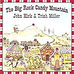John Kirk The Big Rock Candy Mountain