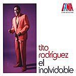 Tito Rodriguez A Man And His Music - El Inolvidable
