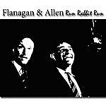 Flanagan & Allen Run Rabbit Run