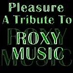 Pleasure A Tribute To Roxy Music