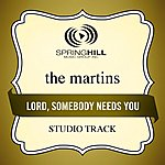 The Martins Lord, Somebody Needs You (Studio Track)