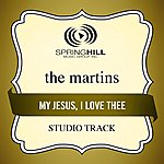 The Martins My Jesus, I Love Thee (5-Track Maxi-Single)