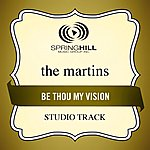 The Martins Be Thou My Vision (Studio Track)