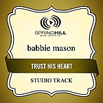 Babbie Mason Trust His Heart (Studio Track)