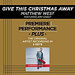 Matthew West Give This Christmas Away (Premiere Performance Plus Track)