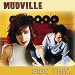 Mudville Side Trax