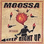 Moossa Step Right Up