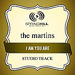The Martins I Am You Are (Studio Track)
