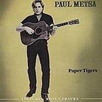 Paul Metsa Paper Tigers