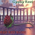 Gypsy Reel Red Red Rose