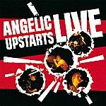 Angelic Upstarts Live