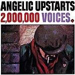 Angelic Upstarts 2,000,000 Voices