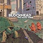 Blockhead The Music Scene