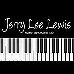 Jerry Lee Lewis Another Place Another Time
