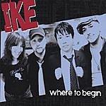 Ike Where To Begin