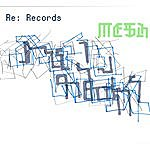Mesh Re: Records