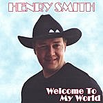 Henry Smith Welcome To My World
