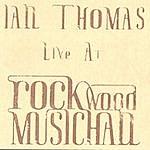 Ian Thomas Live At Rockwood Music Hall